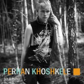 Perhan Khoskele - Solo Piano